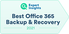 Expert Insights Best Office 365 Backup & Recovery 2021