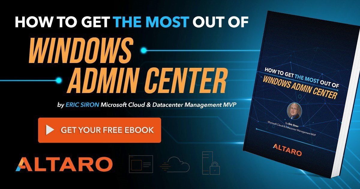 Free eBook: How to Get the Most Out of Windows Admin Center