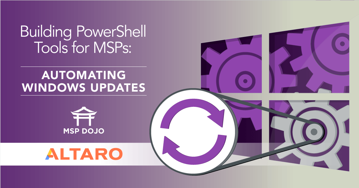 Building PowerShell Tools for MSPs: Automating Windows Updates