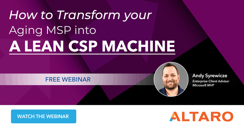 How to Transform your Aging MSP into a Lean CSP Machine