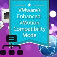 VMware's-Enhanced-vMotion-Compatibility-Mode