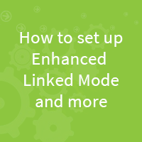 How to set up Enhanced Linked Mode and more