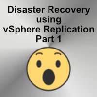 Using vSphere Replication in your Disaster Recovery plan