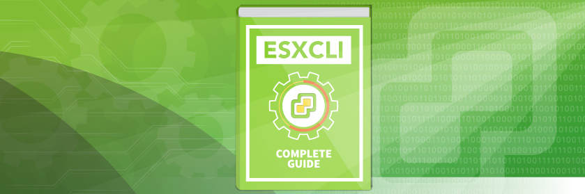 The Complete Guide to ESXCLI Installation and VIB